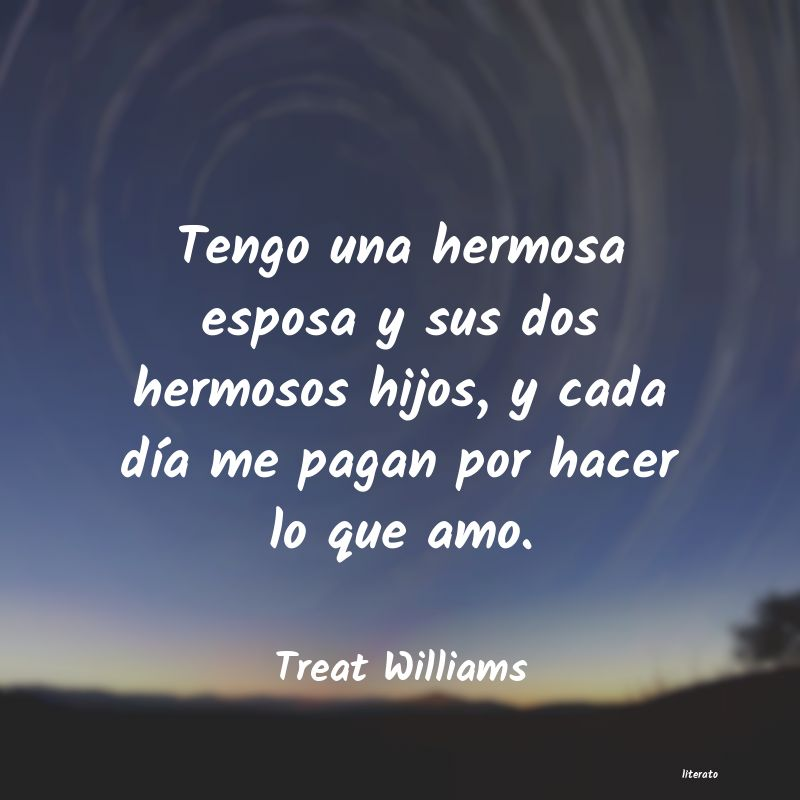 Frases de Treat Williams