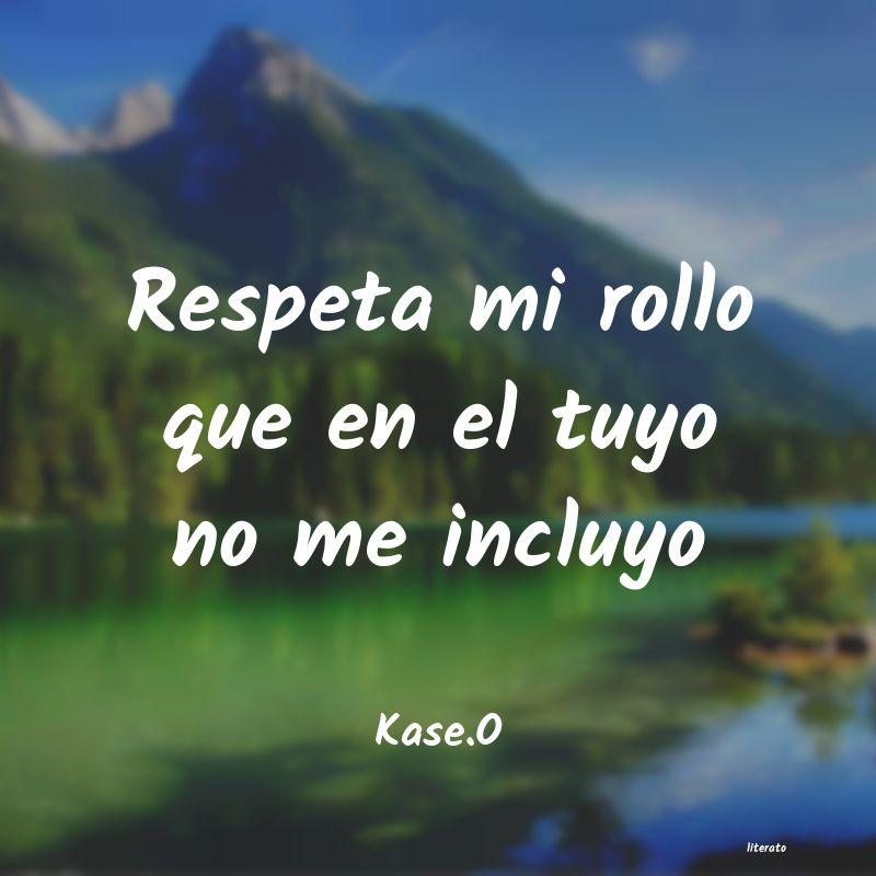Kaseo Respeta Mi Rollo Que En El Tuy