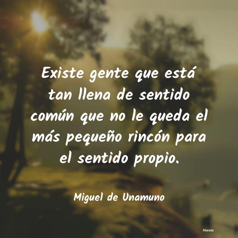 Miguel De Unamuno Existe Gente Que Está Tan Lle