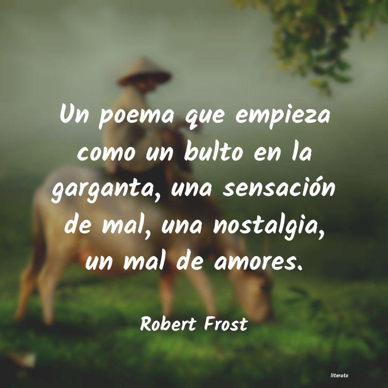 Robert Frost Un Poema Que Empieza Como Un B