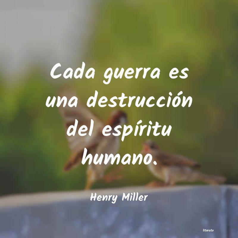 Henry Miller Cada Guerra Es Una Destrucció