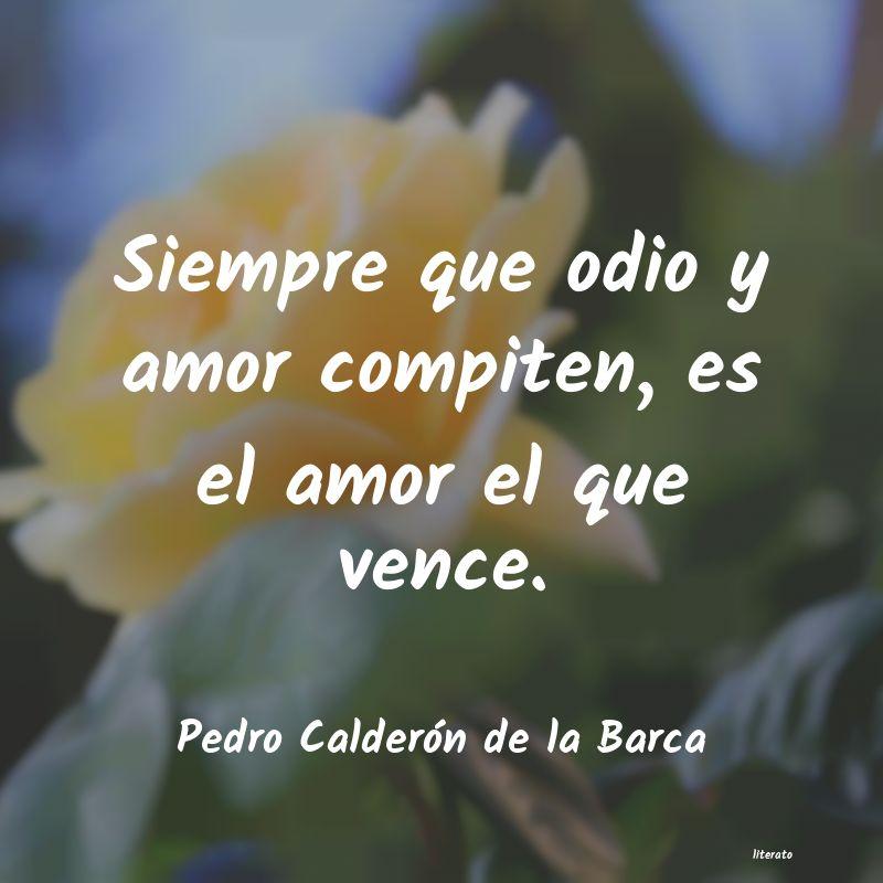 Pedro Calderón De La Barca Siempre Que Odio Y Amor Compit