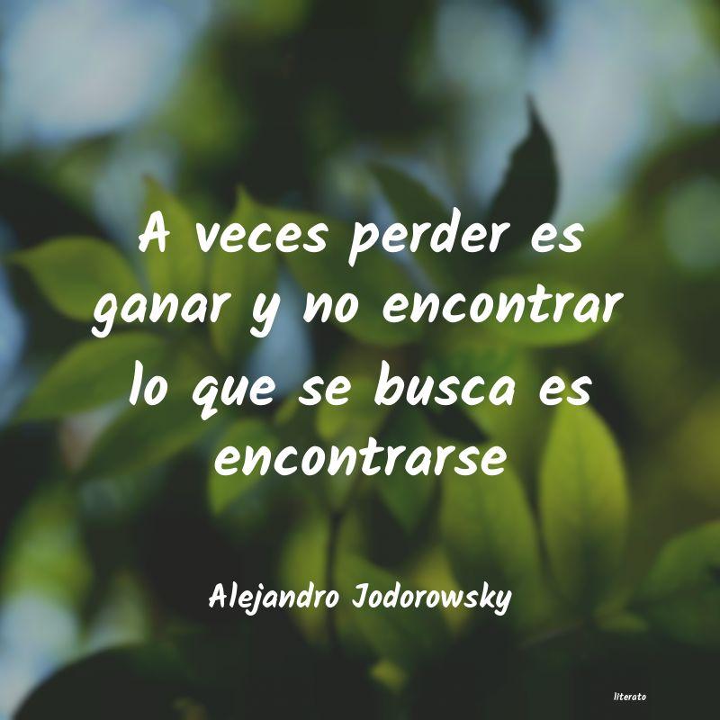 Alejandro Jodorowsky A Veces Perder Es Ganar Y No E