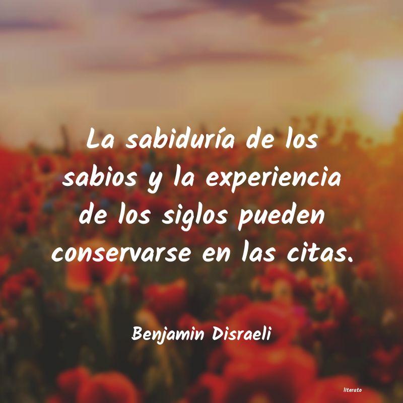Benjamin Disraeli La Sabiduría De Los Sabios Y