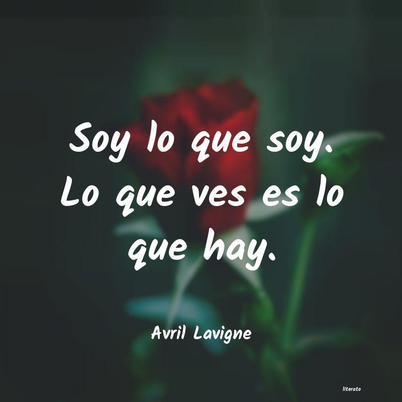 Avril Lavigne Soy Lo Que Soy Lo Que Ves Es