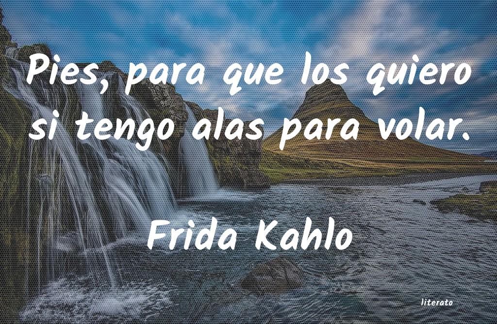 Frida Kahlo Pies Para Que Los Quiero Si T