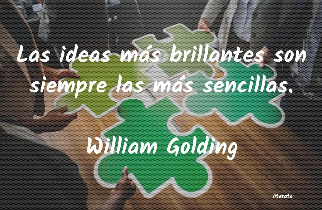 William Golding Las Ideas Más Brillantes Son