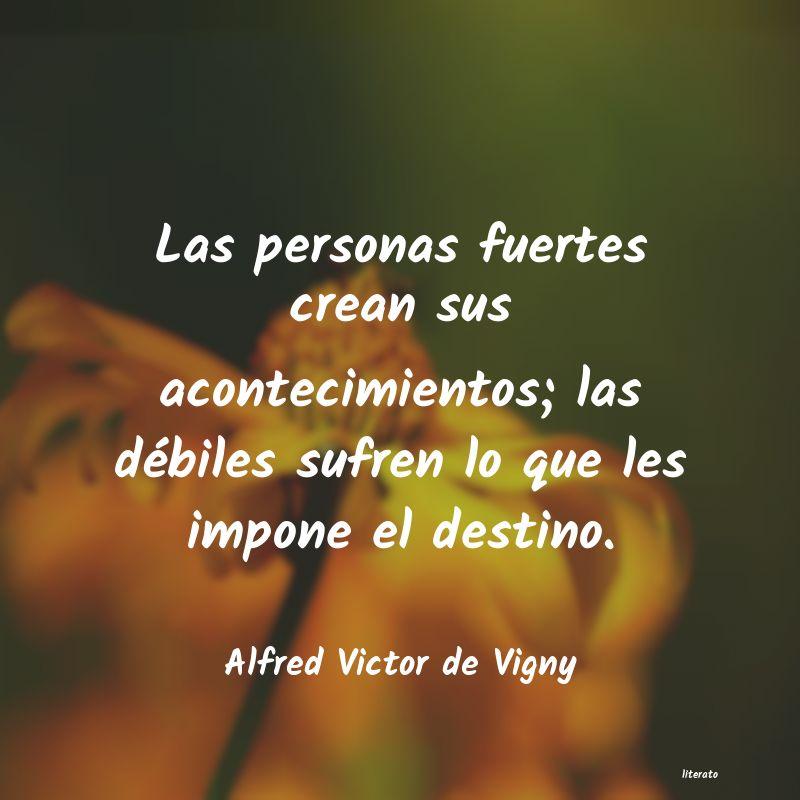 Alfred Victor De Vigny Las Personas Fuertes Crean Sus