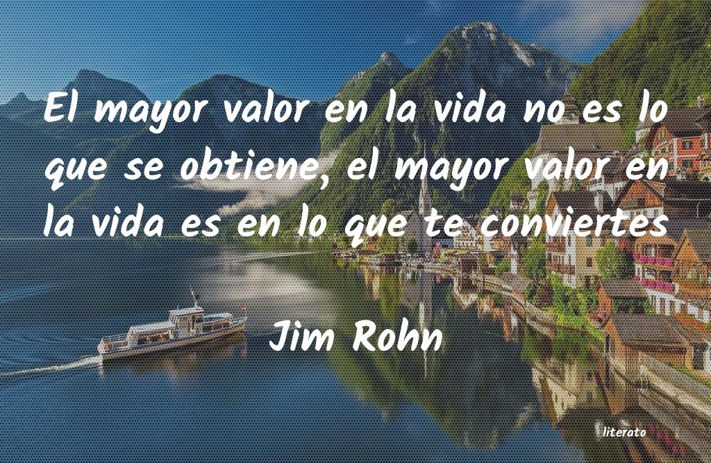 Jim Rohn El Mayor Valor En La Vida No E