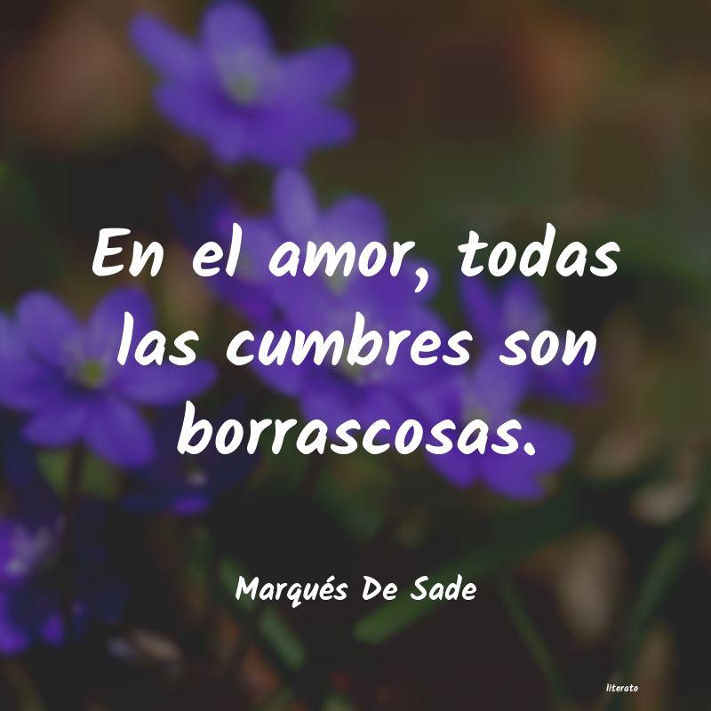 Marqués De Sade En El Amor Todas Las Cumbres