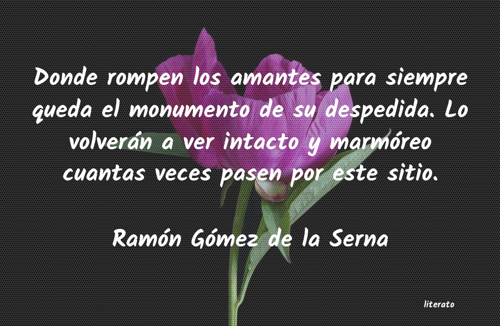 Ramón Gómez De La Serna Donde Rompen Los Amantes Para