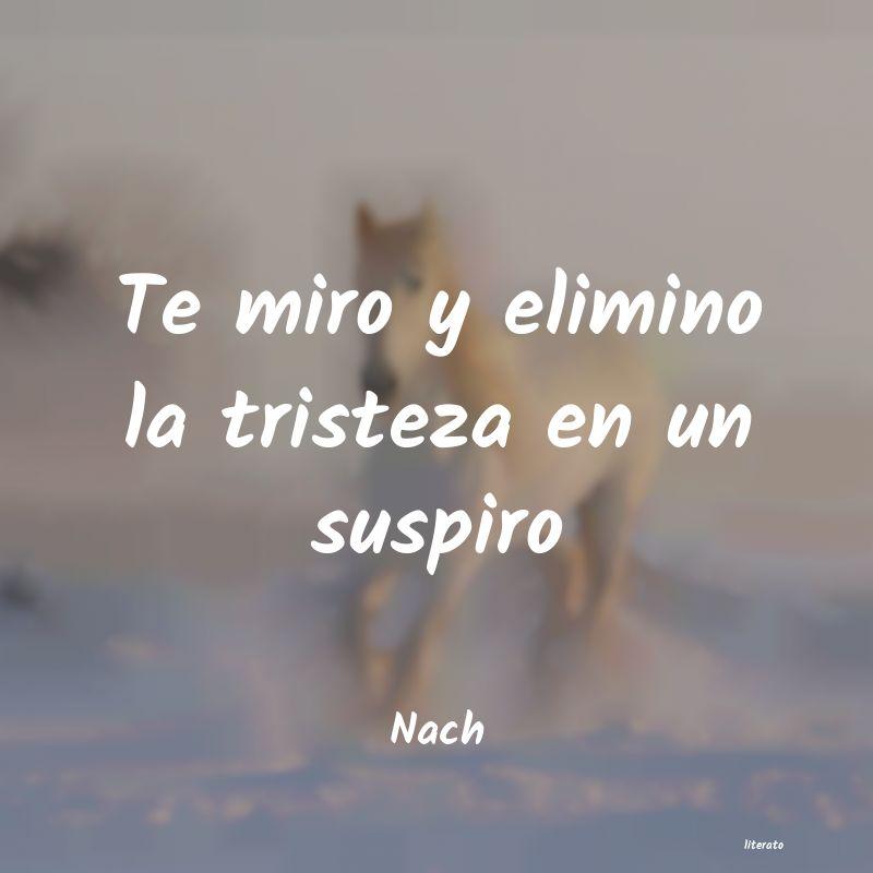 Nach Te Miro Y Elimino La Tristeza