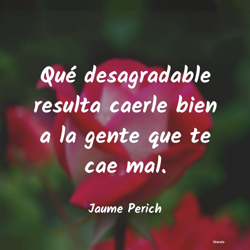 Frases Para Gente Desagradable Literato