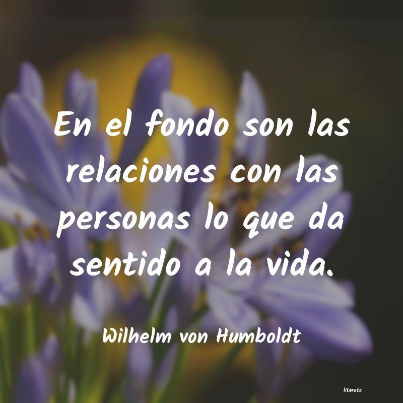 Wilhelm Von Humboldt En El Fondo Son Las Relaciones