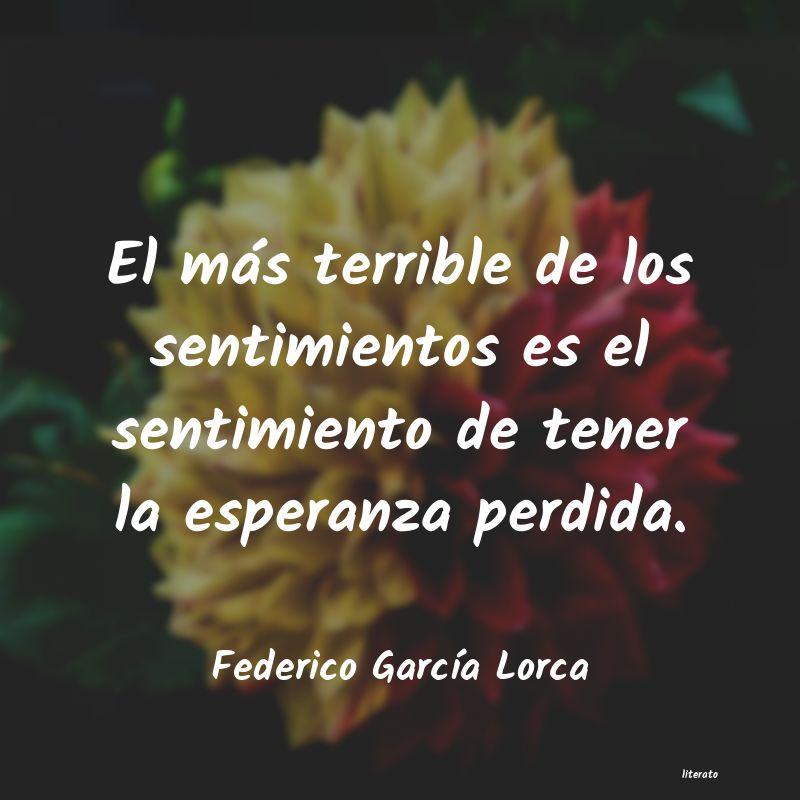Federico García Lorca El Más Terrible De Los Sentim