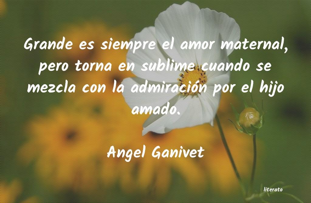 Angel Ganivet Grande Es Siempre El Amor Mate