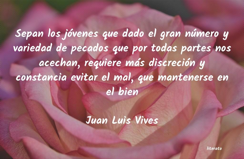 Juan Luis Vives Sepan Los Jóvenes Que Dado El