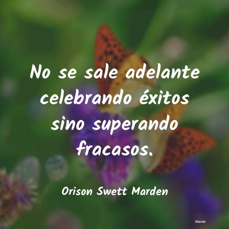 Frases De Orison Swett Marden Literato