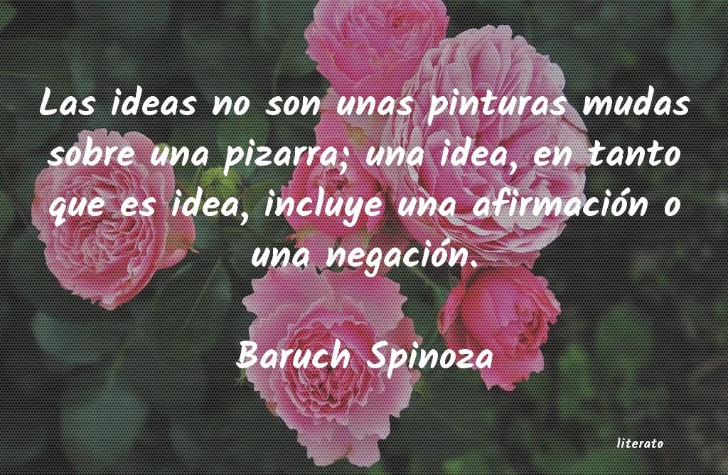 Baruch Spinoza Las Ideas No Son Unas Pinturas