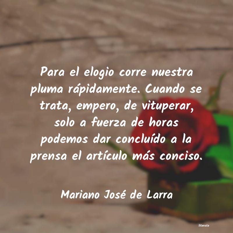 Mariano José De Larra Para El Elogio Corre Nuestra P