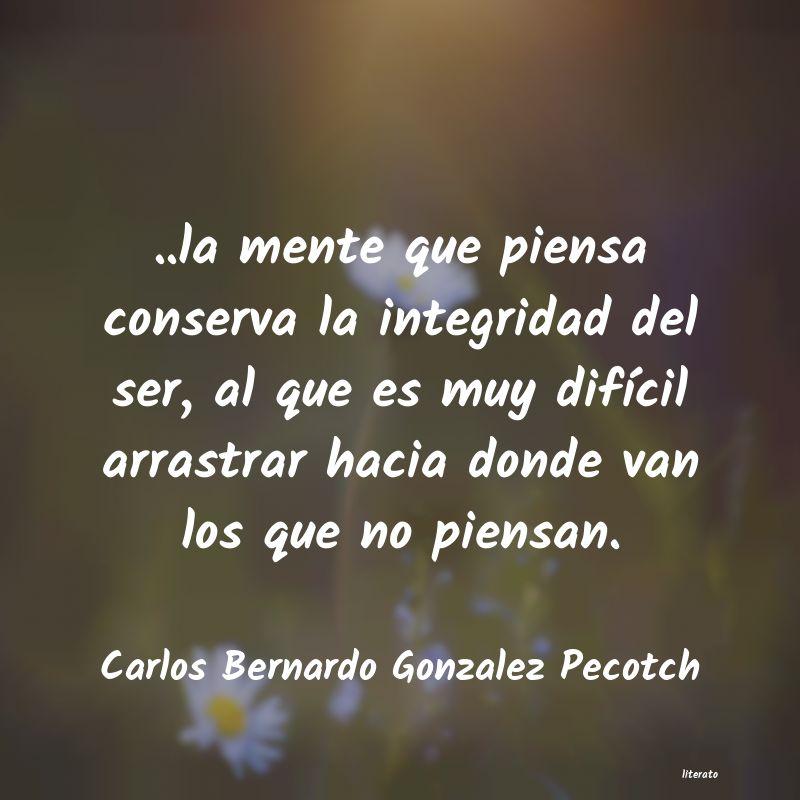 Carlos Bernardo Gonzalez Pecotch La Mente Que Piensa Conserva