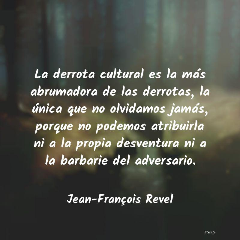 Jean-François Revel: La derrota cultural es la más