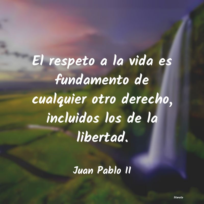 Juan Pablo Ii El Respeto A La Vida Es Fundam