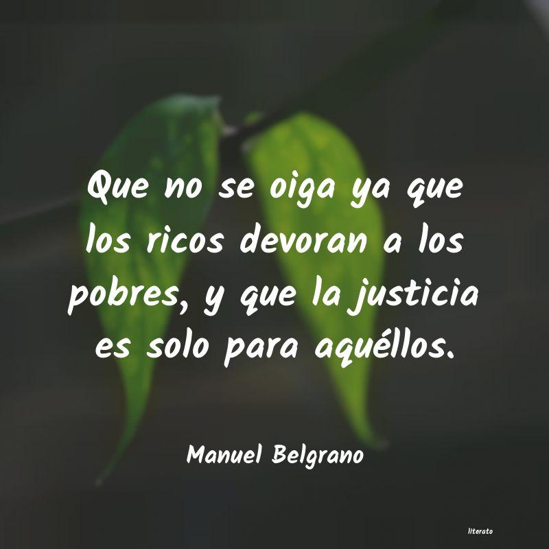 Manuel Belgrano Que No Se Oiga Ya Que Los Rico
