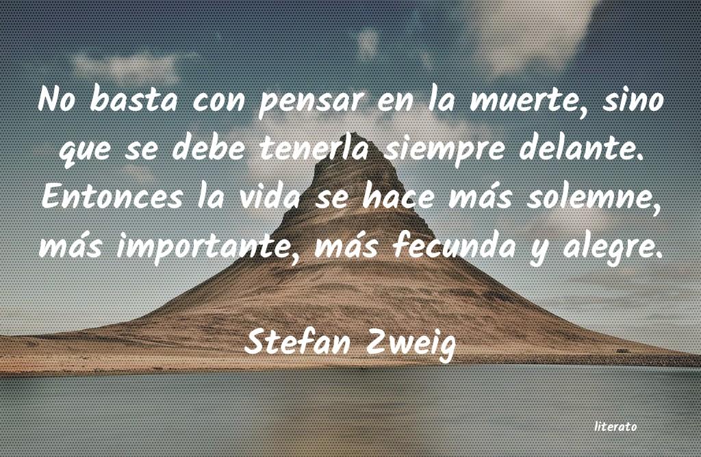 Stefan Zweig No Basta Con Pensar En La Muer
