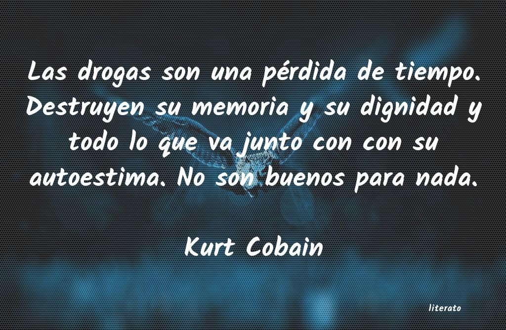Kurt Cobain Las Drogas Son Una Pérdida De