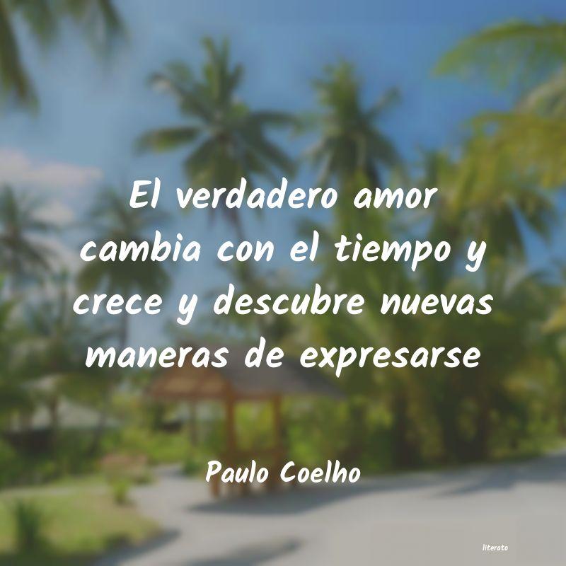 Paulo Coelho El Verdadero Amor Cambia Con E