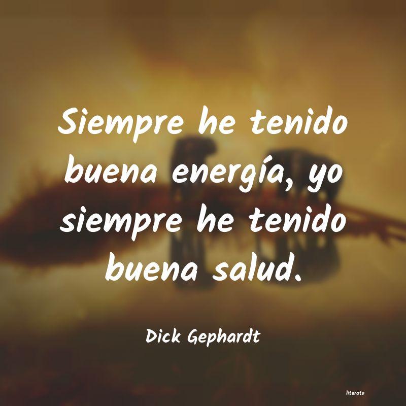 Dick Gephardt Siempre He Tenido Buena Energ
