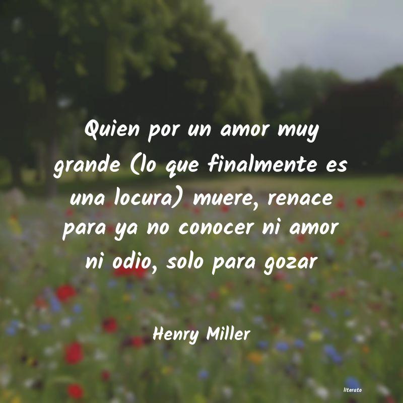 Henry Miller Quien Por Un Amor Muy Grande