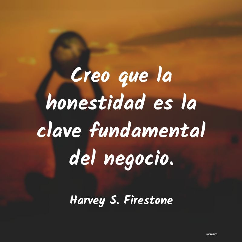 Frases de Harvey S. Firestone