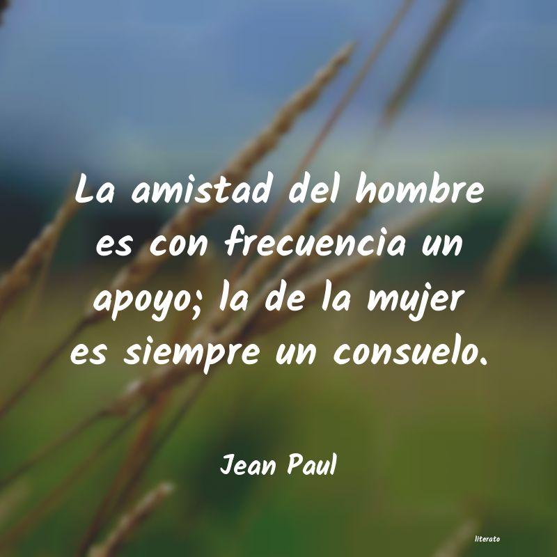Jean Paul La Amistad Del Hombre Es Con F