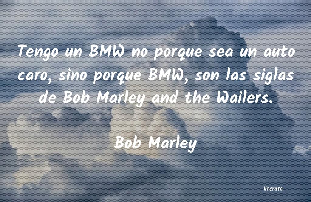 Frases De Bob Marley De Desamor Literato