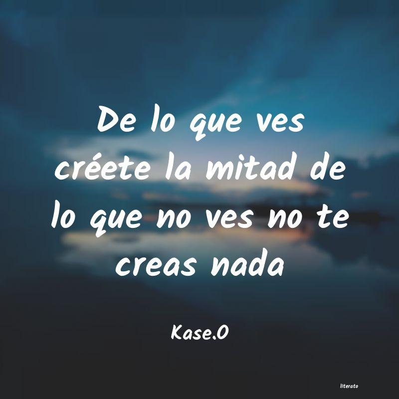 Kaseo De Lo Que Ves Créete La Mitad