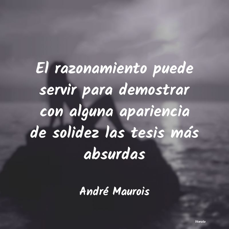 André Maurois El Razonamiento Puede Servir P
