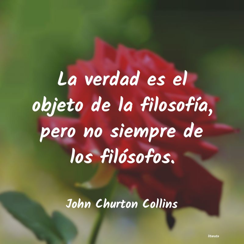 Frases de John Churton Collins