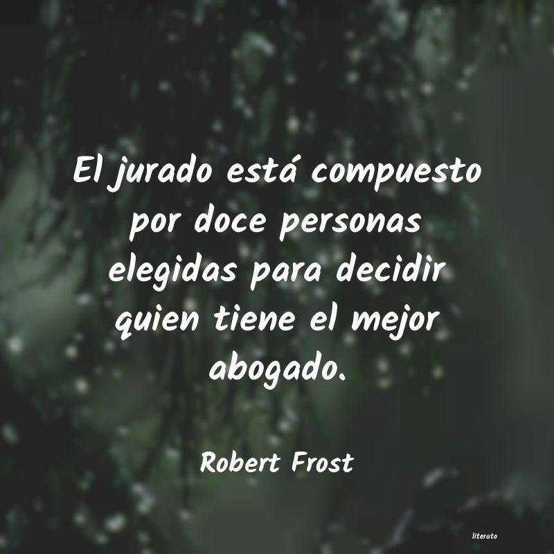 Robert Frost El Jurado Está Compuesto Por