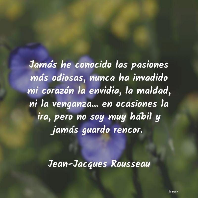 Jean Jacques Rousseau Jamás He Conocido Las Pasione