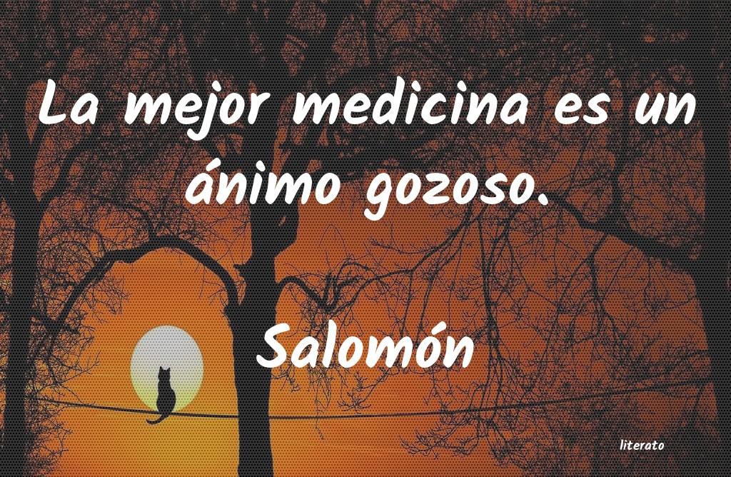 Salomón La Mejor Medicina Es Un ánimo