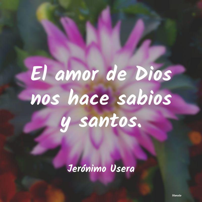 Jerónimo Usera El Amor De Dios Nos Hace Sabio
