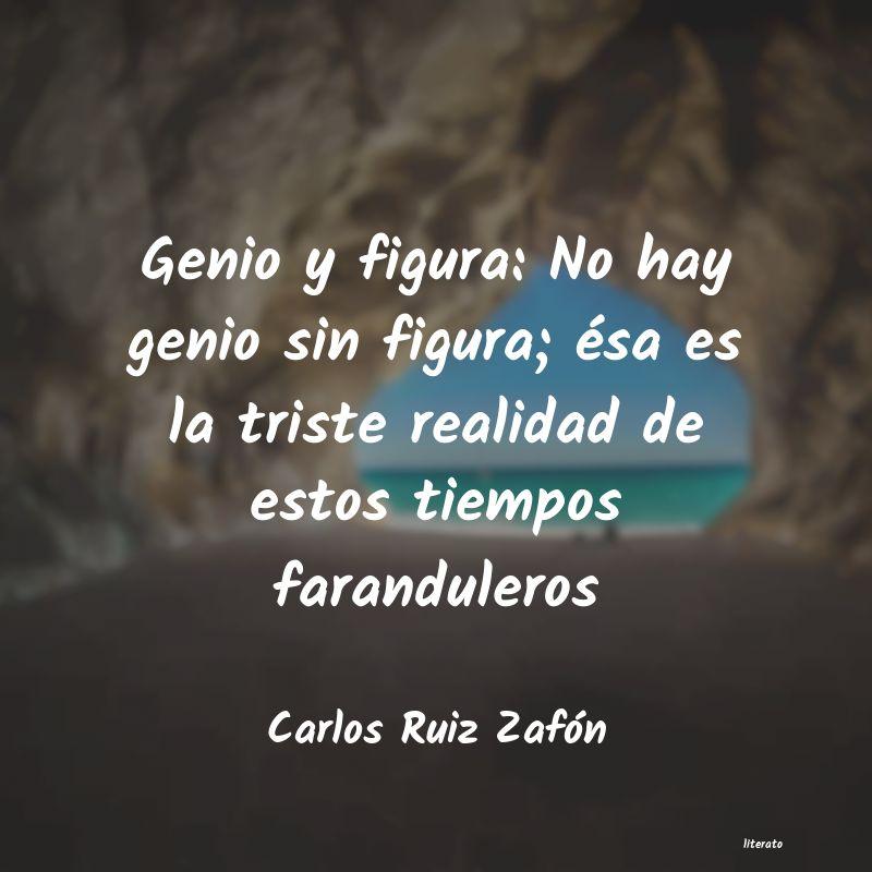 Carlos Ruiz Zafón Genio Y Figura No Hay Genio S