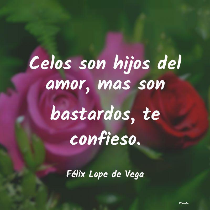 Félix Lope De Vega Celos Son Hijos Del Amor Mas