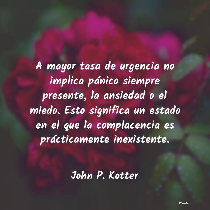 John P Kotter A Mayor Tasa De Urgencia No Im
