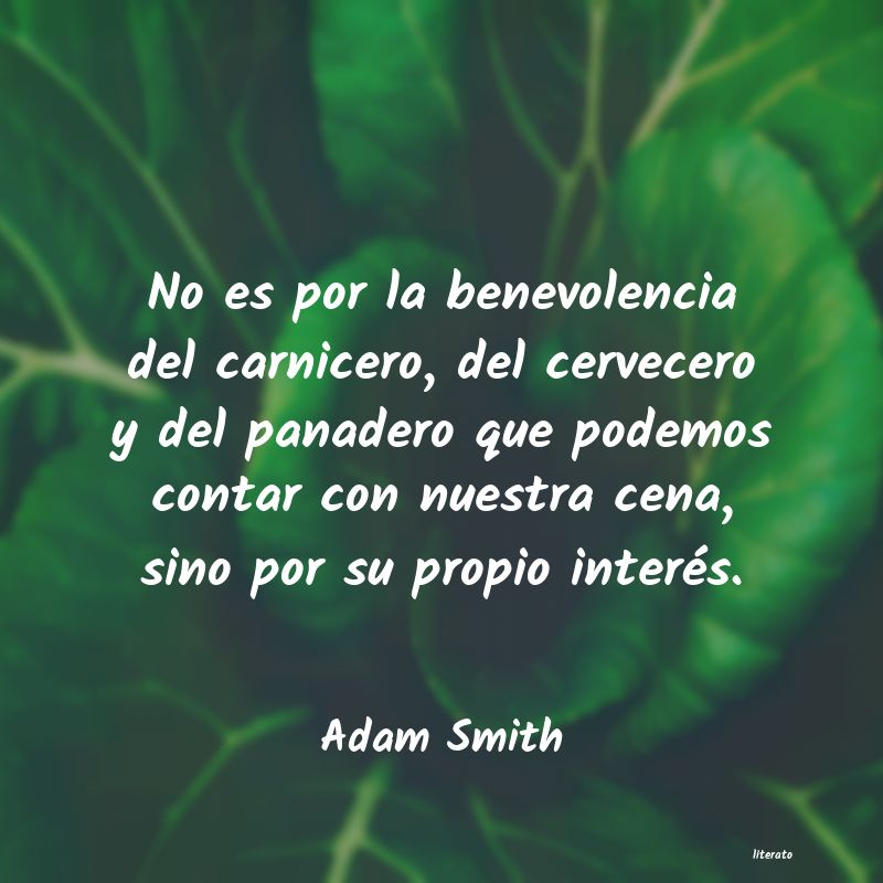 Adam Smith No Es Por La Benevolencia Del