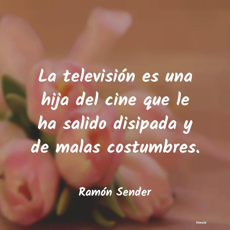 Ramón Sender La Televisión Es Una Hija Del