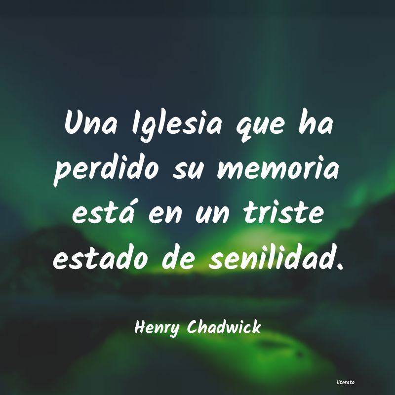 Frases de Henry Chadwick
