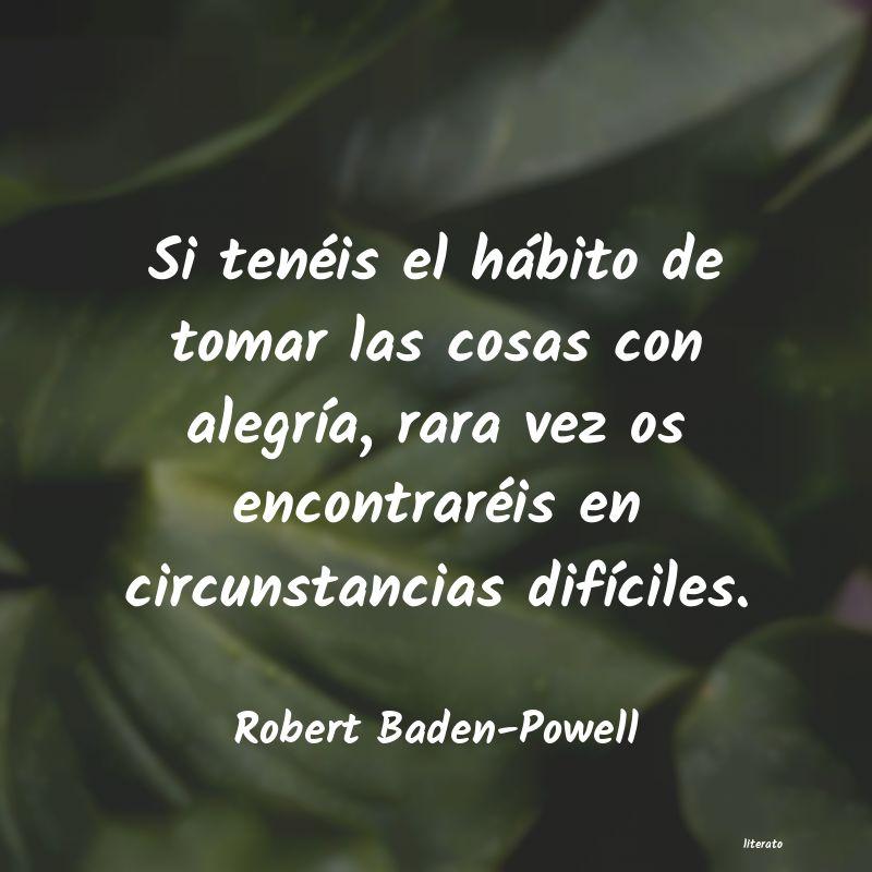 Robert Baden Powell Si Tenéis El Hábito De Tomar